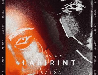"""AlbWho si IRAIDA lanseaza impreuna """"Labirint"""""""
